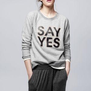J. Crew Say Yes Sweatshirt